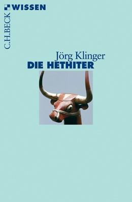 Abbildung von Klinger, Jörg   Die Hethiter   2., durchgesehene Auflage   2012   2425