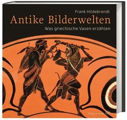 Abbildung von Hildebrandt | Antike Bilderwelten | 1. Auflage | 2017 | beck-shop.de
