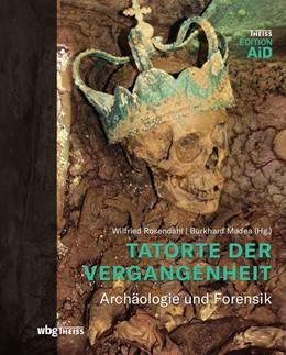 Abbildung von Rosendahl / Madea | Tatorte der Vergangenheit | 1. Auflage | 2017 | beck-shop.de