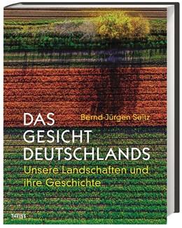 Abbildung von Seitz | Das Gesicht Deutschlands | 1. Auflage | 2017 | beck-shop.de
