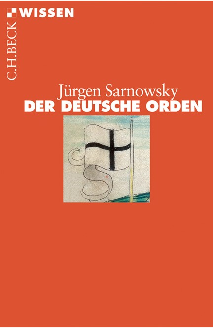 Cover: Jürgen Sarnowsky, Der Deutsche Orden