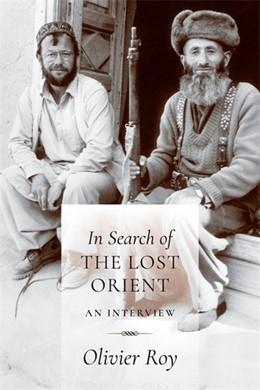 Abbildung von Roy / Schlegel | In Search of the Lost Orient | 1. Auflage | 2017 | beck-shop.de