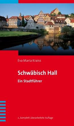 Abbildung von Kraiss | Schwäbisch Hall | 3. Auflage | 2015 | Ein Stadtführer