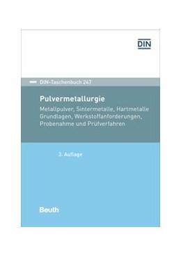 Abbildung von Pulvermetallurgie   3. Auflage   2017   Metallpulver, Sintermetalle, H...