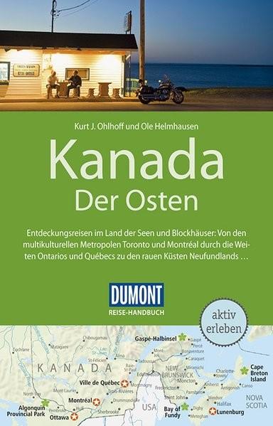 DuMont Reise-Handbuch Reiseführer Kanada, Der Osten | Ohlhoff / Helmhausen | 4., aktualisierte und erweiterte Auflage 2017, 2017 | Buch (Cover)