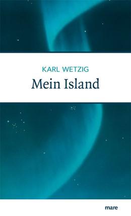 Abbildung von Wetzig | Mein Island | 1. Auflage | 2017