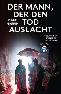 Abbildung von Hedemann | Der Mann, der den Tod auslacht (DuMont Reiseabenteuer) | 2. Auflage | 2017 | beck-shop.de