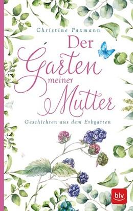 Abbildung von Paxmann | Der Garten meiner Mutter | 1. Auflage | 2017 | beck-shop.de