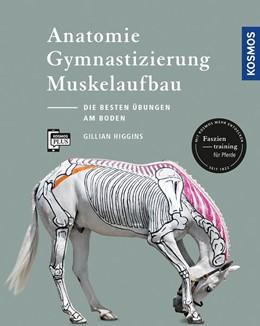 Abbildung von Higgins | Anatomie, Gymnastizierung, Muskelaufbau | 2. Auflage | 2017 | beck-shop.de