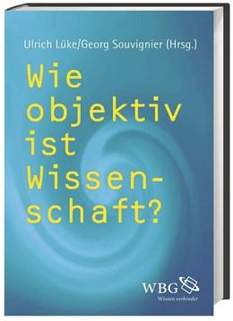 Abbildung von Souvignier / Lüke | Wie objektiv ist Wissenschaft? | 1. Auflage | 2017 | beck-shop.de