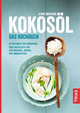 Abbildung von Madison | Kokosöl - Das Kochbuch | 1. Auflage | 2017 | beck-shop.de