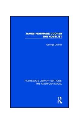 Abbildung von Dekker | James Fenimore Cooper the Novelist | 1. Auflage | 2017 | 6 | beck-shop.de