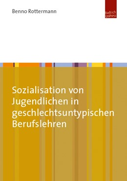Abbildung von Rottermann | Sozialisation von Jugendlichen in geschlechtsuntypischen Berufslehren | 1. Auflage | 2017 | beck-shop.de