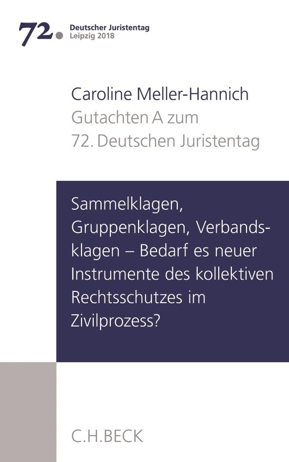 Verhandlungen des 72. Deutschen Juristentages • Leipzig 2018, Band I: Gutachten / Teil A: Sammelklagen, Gruppenklagen, Verbandsklagen - Bedarf es neuer Instrumente des kollektiven Rechtsschutzes im Zivilprozess?   Deutscher Juristentag (djt), 2018   Buch (Cover)