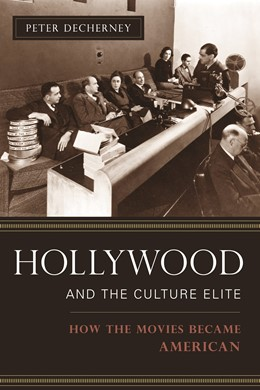 Abbildung von Decherney | Hollywood and the Culture Elite | 2006 | How the Movies Became American