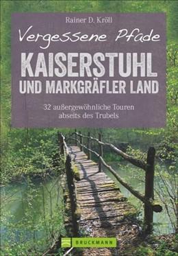 Abbildung von Kröll | Vergessene Pfade Kaiserstuhl und Markgräfler Land | 1. Auflage | 2017 | beck-shop.de