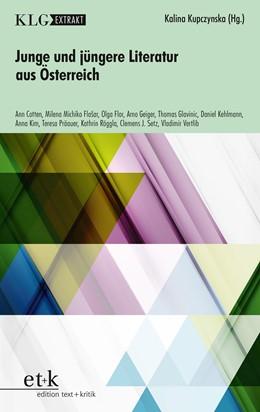 Abbildung von Kupczynska | Junge und jüngere Literatur aus Österreich | 1. Auflage | 2017 | beck-shop.de