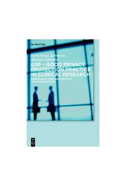 Abbildung von Schriever / Schröder | G3P - Good Privacy Protection Practice in Clinical Research | 2017 | Principles of Pseudonymization...