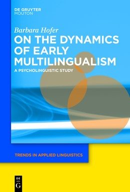 Abbildung von Hofer | On the Dynamics of Early Multilingualism | 2017 | A Psycholinguistic Study