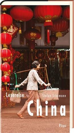 Abbildung von Schomann | Lesereise China | 2017 | Streifzüge durch ein Weltreich
