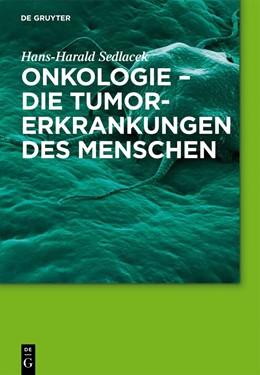 Abbildung von Sedlacek   Onkologie - die Tumorerkrankungen des Menschen   2017   Entstehung, Abwehr und Behandl...