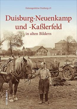 Abbildung von Zeitzeugenbörse Duisburg e. V. | Duisburg-Neuenkamp und -Kaßlerfeld | 2019 | in alten Bildern
