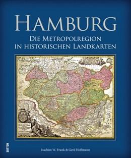 Abbildung von Hoffmann / Frank | Hamburg | 2017 | Die Metropolregion in historis...