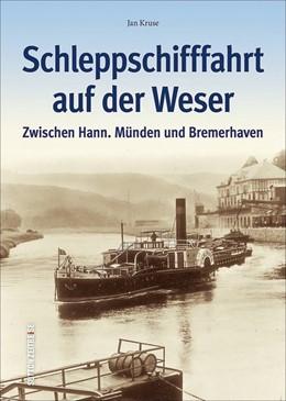 Abbildung von Kruse   Schleppschifffahrt auf der Weser   1. Auflage   2017   beck-shop.de