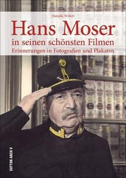 Abbildung von Willert | Hans Moser in seinen schönsten Filmen | 2017 | Erinnerungen in Fotografien un...