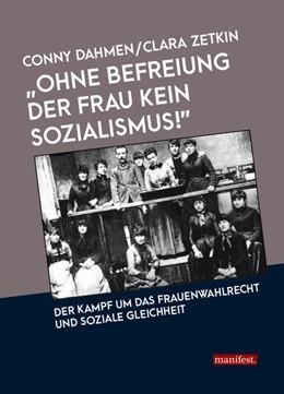 Abbildung von Dahmen / Zetkin | Ohne Befreiung der Frau kein Sozialismus | 1. Auflage | 2017 | beck-shop.de