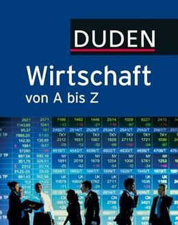 Abbildung von Pollert / Kirchner | Duden Wirtschaft von A bis Z | 6. Auflage | 2016 | beck-shop.de
