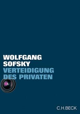 Abbildung von Sofsky, Wolfgang   Verteidigung des Privaten   2007   Eine Streitschrift