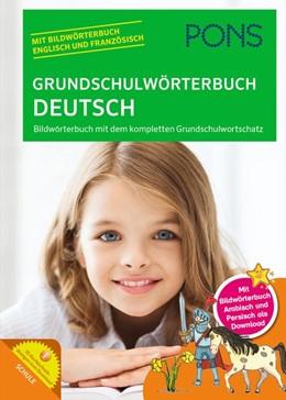 Abbildung von PONS Grundschulwörterbuch Deutsch | 2017 | Bildwörterbuch mit dem komplet...