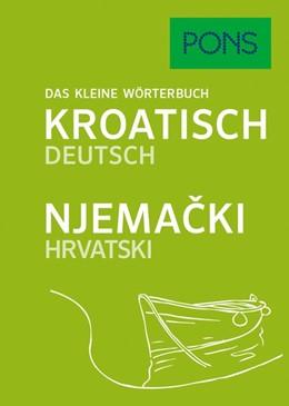 Abbildung von PONS Das kleine Wörterbuch Kroatisch | 2017 | Kroatisch-Deutsch/Njemacki-Hrv...