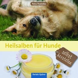Abbildung von Pawletko | Heilsalben für Hunde selbst herstellen | 1. Auflage | 2017 | beck-shop.de