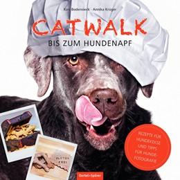 Abbildung von Krüger / Bodensieck | Catwalk bis zum Hundenapf | 2017 | Rezepte für Hundekekse und Tip...