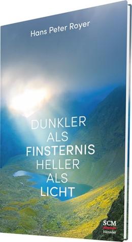 Abbildung von Royer   Dunkler als Finsternis - heller als Licht   1. Auflage   2017   beck-shop.de