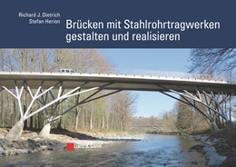 Abbildung von Dietrich / Herion | Brücken mit Stahlrohrtragwerken gestalten und realisieren | 1. Auflage | 2017 | beck-shop.de
