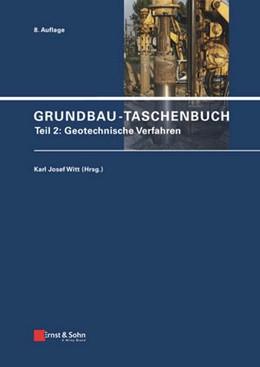 Abbildung von Witt | Grundbau-Taschenbuch | 8. vollständig überarbeitete und aktualisierte Auflage. | 2017 | Teil 2: Geotechnische Verfahre...