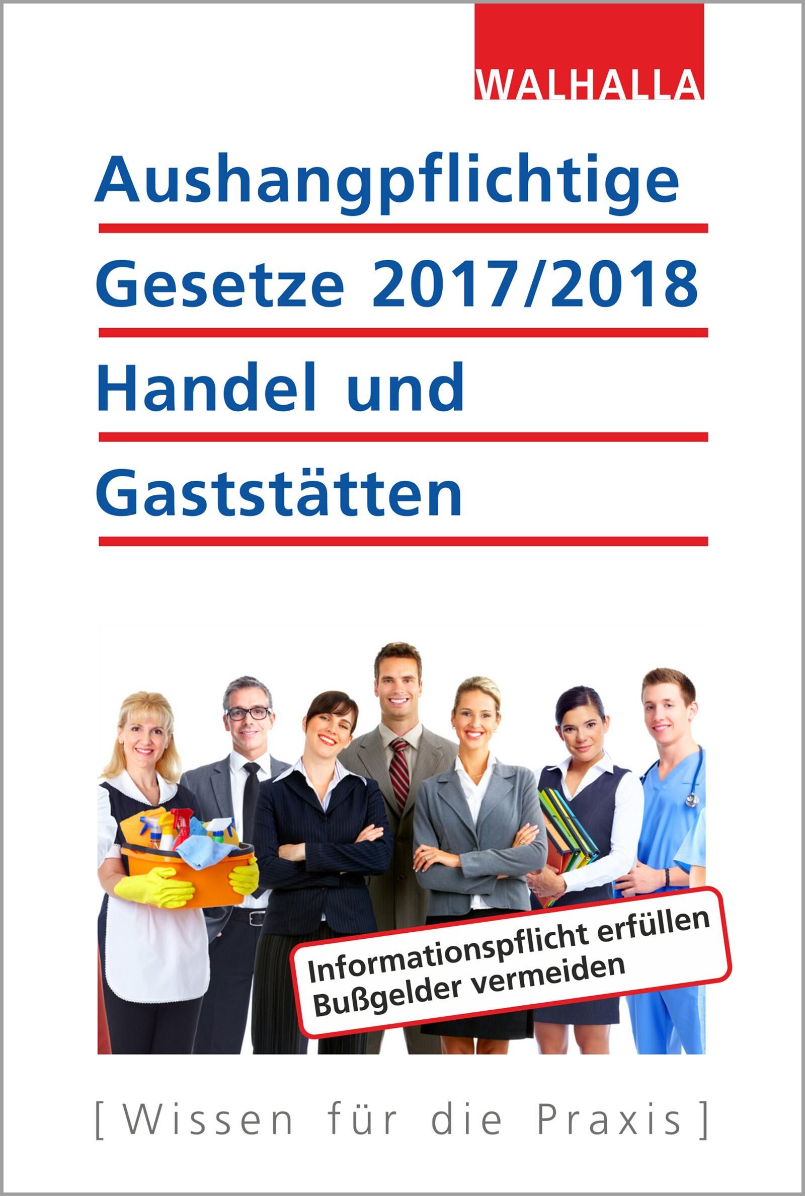 Aushangpflichtige Gesetze 2017/2018 Handel und Gaststätten, 2017 | Buch (Cover)