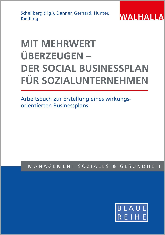 Mit Mehrwert überzeugen - der Social Businessplan für Sozialunternehmen | Schellberg (Hrsg.), 2018 | Buch (Cover)
