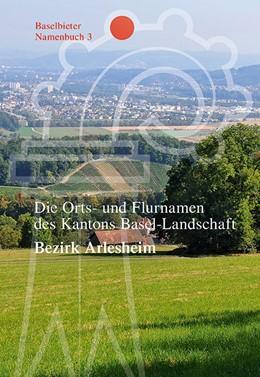 Abbildung von Ramseier   Die Orts- und Flurnamen des Kantons Basel-Landschaft   1. Auflage   2017   beck-shop.de