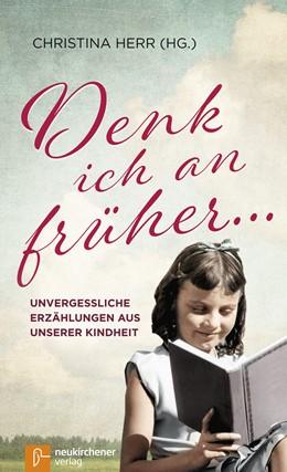 Abbildung von Herr | Denk ich an früher ... | 1. Auflage | 2017 | beck-shop.de