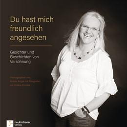 Abbildung von Kröger | Du hast mich freundlich angesehen | 1. Auflage | 2017 | beck-shop.de