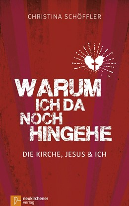 Abbildung von Schöffler   Warum ich da noch hingehe   2017   Die Kirche, Jesus und ich