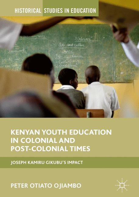Kenyan Youth Education in Colonial and Post-Colonial Times | Ojiambo | 1st ed. 2017, 2017 | Buch (Cover)