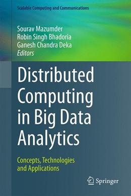 Abbildung von Mazumder / Singh Bhadoria / Deka | Distributed Computing in Big Data Analytics | 1st ed. 2017 | 2017 | Concepts, Technologies and App...