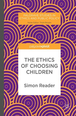 Abbildung von Reader | The Ethics of Choosing Children | 1st ed. 2017 | 2017
