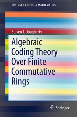Abbildung von Dougherty | Algebraic Coding Theory Over Finite Commutative Rings | 1st ed. 2017 | 2017