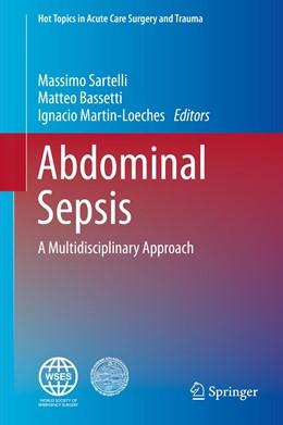Abbildung von Sartelli / Bassetti / Martin-Loeches | Abdominal Sepsis | 1st ed. 2018 | 2018 | A Multidisciplinary Approach